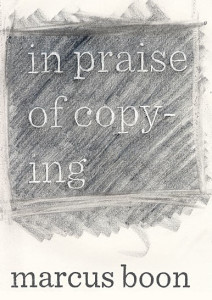 Marcus Boon In Praise of Copying