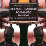 Scenele teatrului românesc 1945-2004